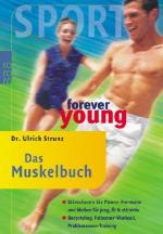 forever young - Das Muskelbuch