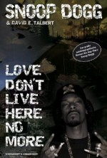 Snoop Dogg - Love Don't Live Here No More