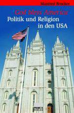 God bless America - Politik und Religion in den USA