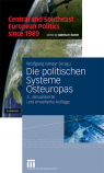 Central and Southeast European Politics Since 1989 / Die politischen Systeme Osteuropas